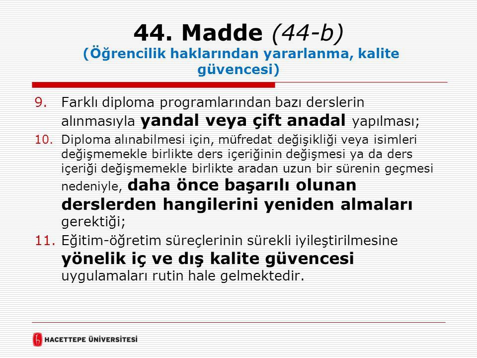 44. Madde (44-b) (Öğrencilik haklarından yararlanma, kalite güvencesi)