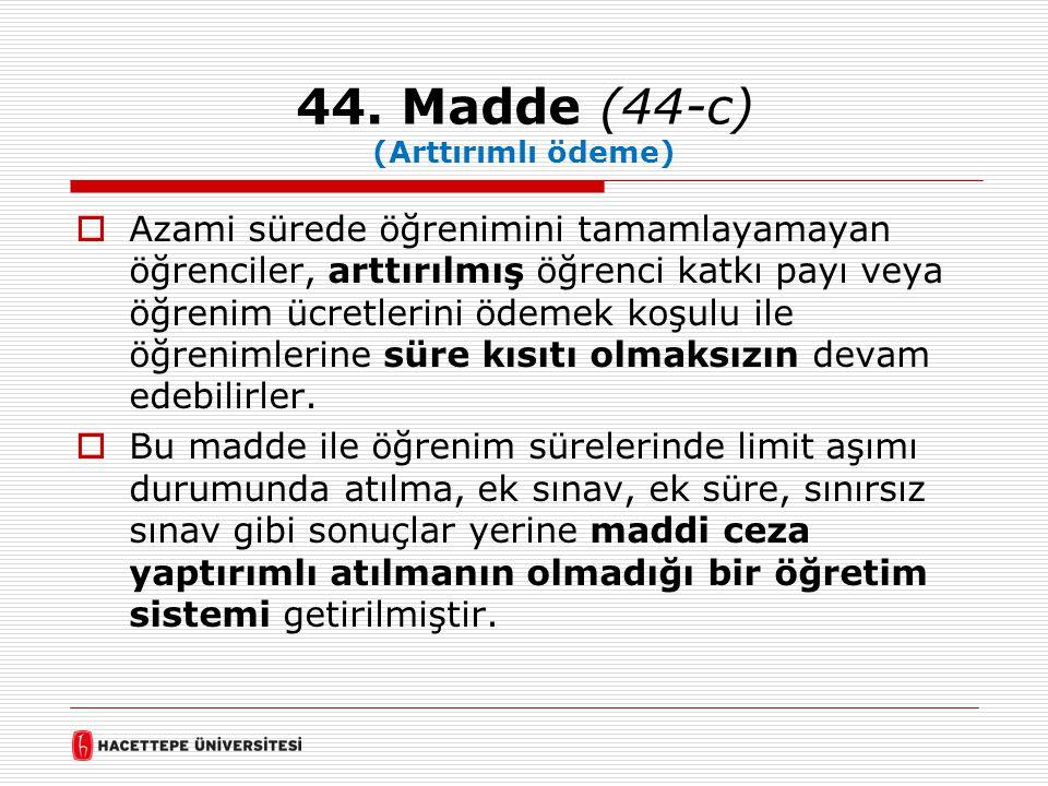44. Madde (44-c) (Arttırımlı ödeme)