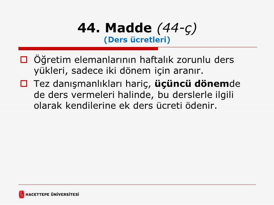 44. Madde (44-ç) (Ders ücretleri)