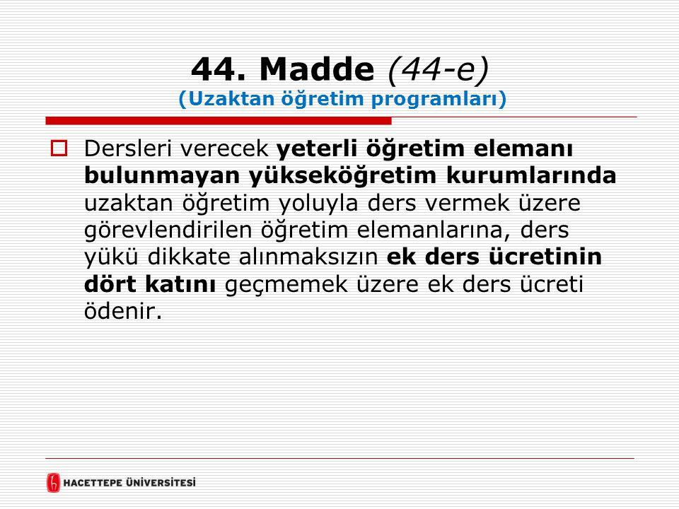 44. Madde (44-e) (Uzaktan öğretim programları)