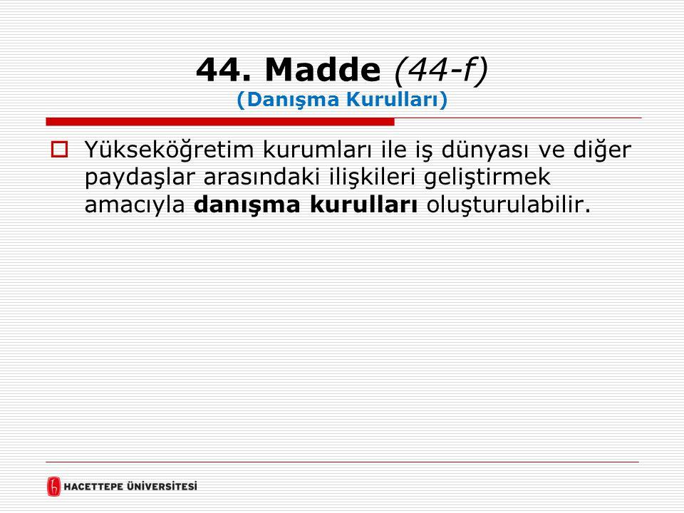 44. Madde (44-f) (Danışma Kurulları)