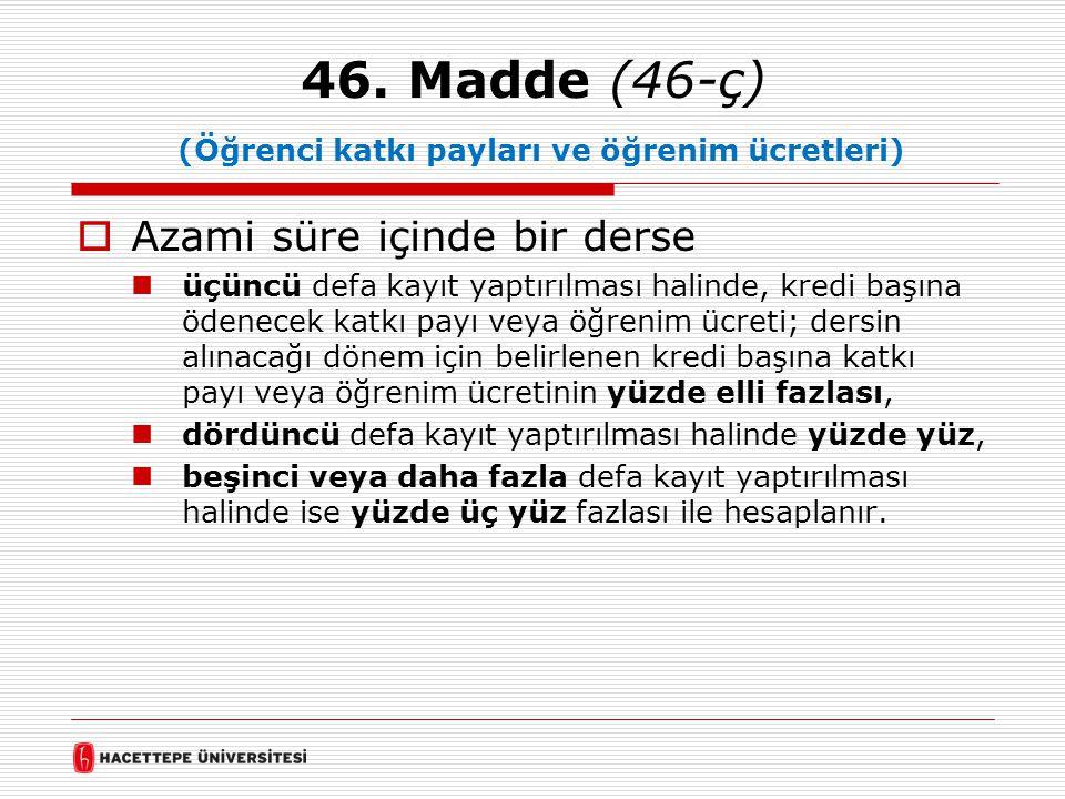 46. Madde (46-ç) (Öğrenci katkı payları ve öğrenim ücretleri)