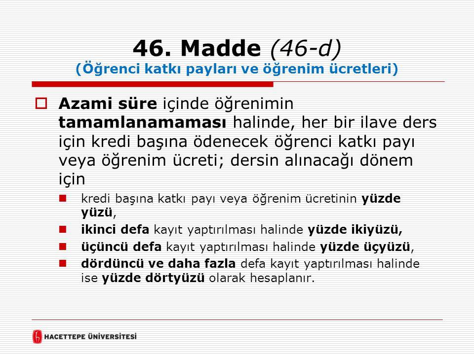 46. Madde (46-d) (Öğrenci katkı payları ve öğrenim ücretleri)