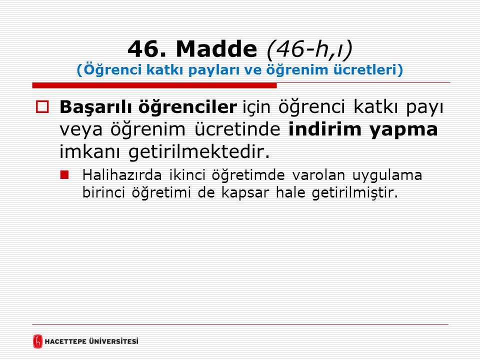 46. Madde (46-h,ı) (Öğrenci katkı payları ve öğrenim ücretleri)