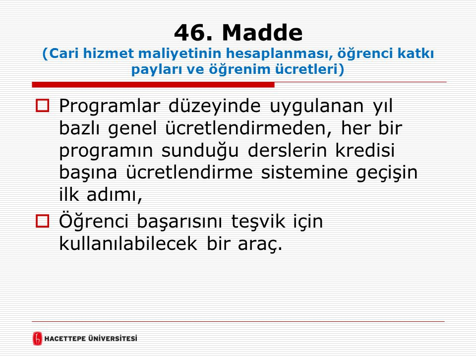 46. Madde (Cari hizmet maliyetinin hesaplanması, öğrenci katkı payları ve öğrenim ücretleri)