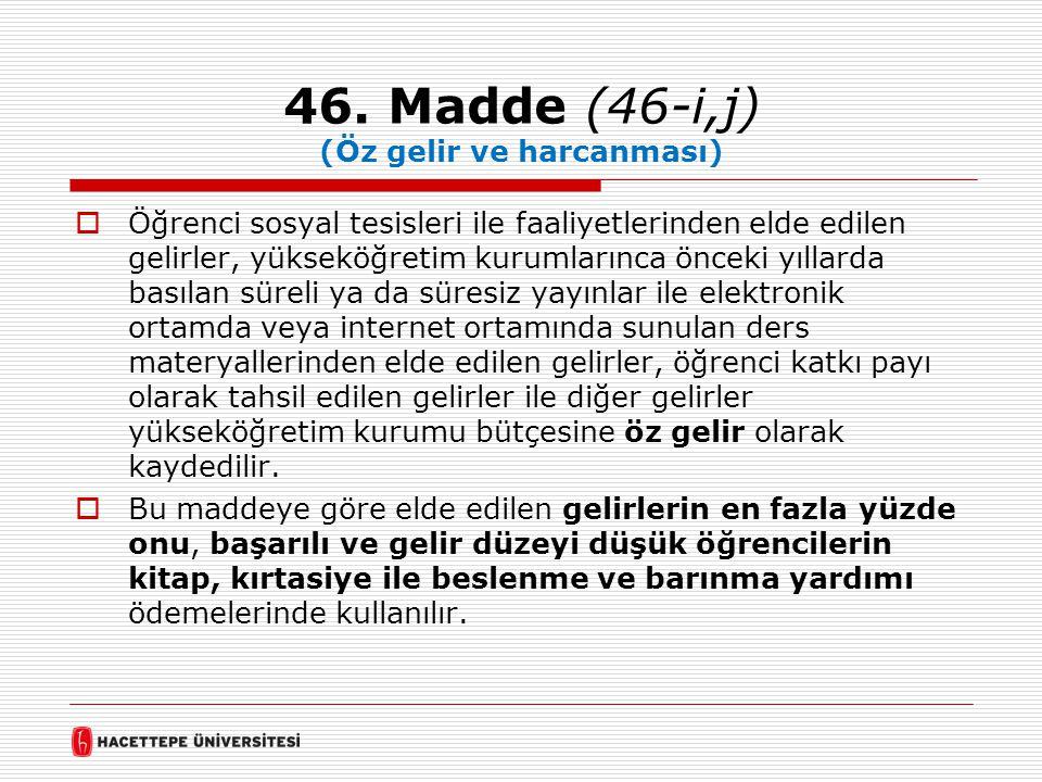 46. Madde (46-i,j) (Öz gelir ve harcanması)