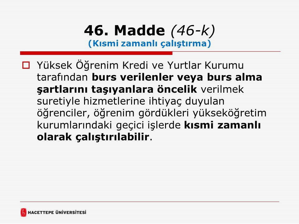 46. Madde (46-k) (Kısmi zamanlı çalıştırma)