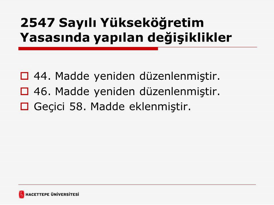 2547 Sayılı Yükseköğretim Yasasında yapılan değişiklikler