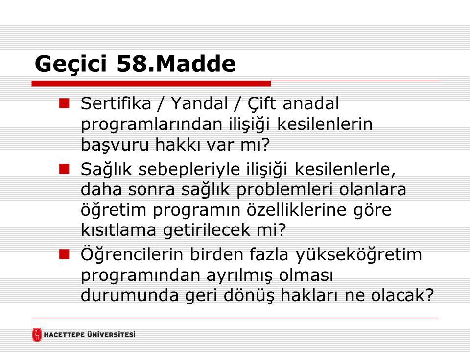 Geçici 58.Madde Sertifika / Yandal / Çift anadal programlarından ilişiği kesilenlerin başvuru hakkı var mı