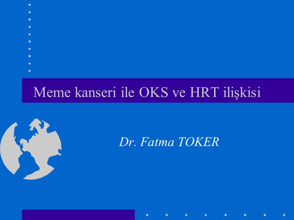 Meme kanseri ile OKS ve HRT ilişkisi