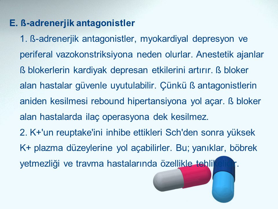 E. ß-adrenerjik antagonistler 1
