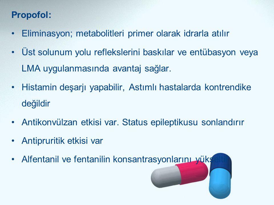 Propofol: Eliminasyon; metabolitleri primer olarak idrarla atılır.