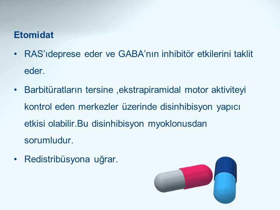 Etomidat RAS'ıdeprese eder ve GABA'nın inhibitör etkilerini taklit eder.