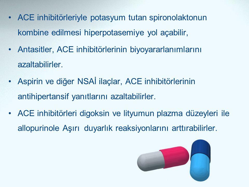 ACE inhibitörleriyle potasyum tutan spironolaktonun kombine edilmesi hiperpotasemiye yol açabilir,