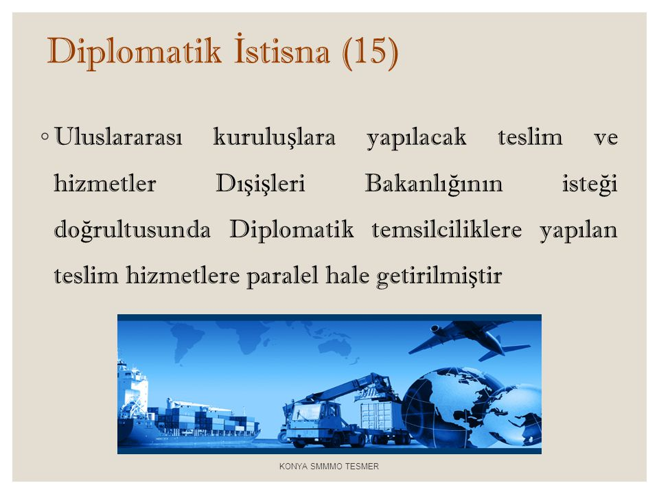 Diplomatik İstisna (15)