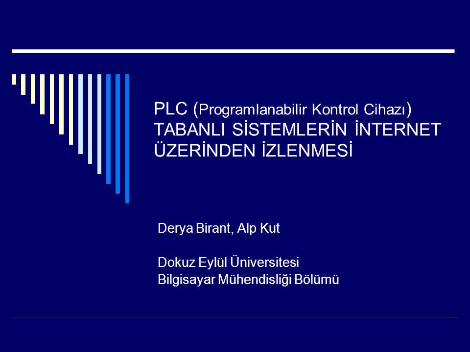 PLC (Programlanabilir Kontrol Cihazı) TABANLI SİSTEMLERİN İNTERNET ÜZERİNDEN İZLENMESİ
