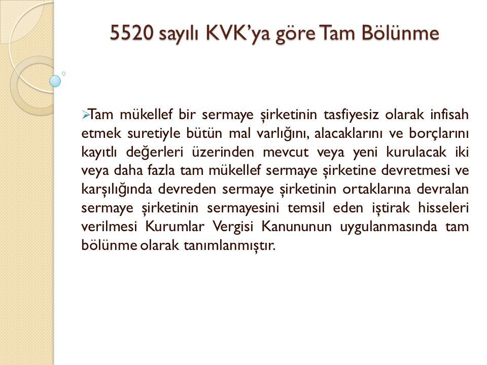 5520 sayılı KVK'ya göre Tam Bölünme