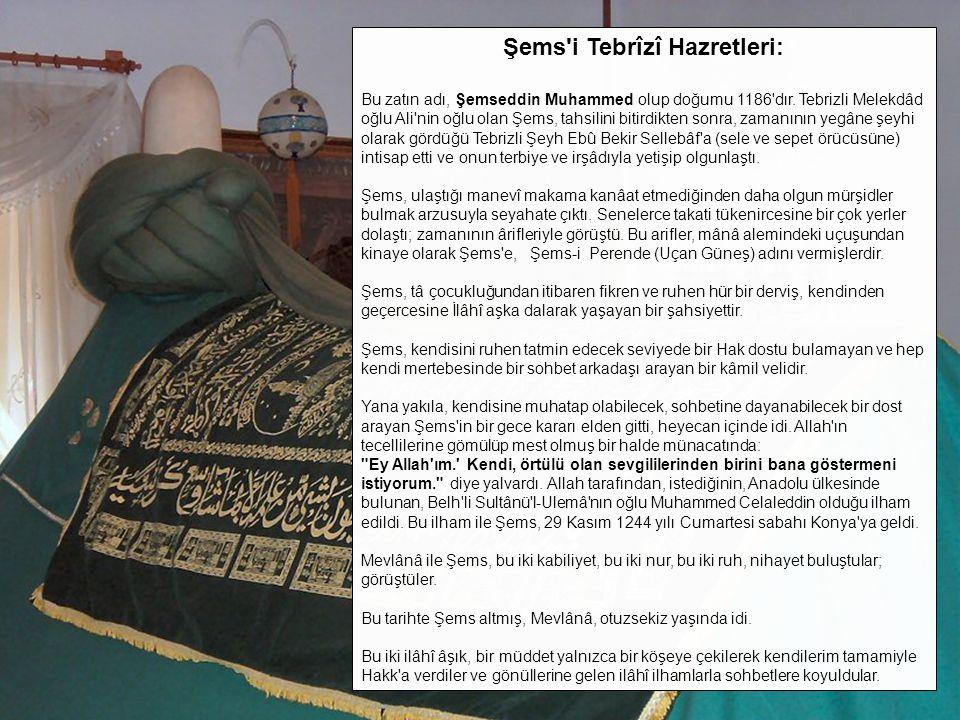 Şems i Tebrîzî Hazretleri: