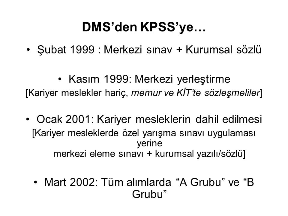 DMS'den KPSS'ye… Şubat 1999 : Merkezi sınav + Kurumsal sözlü