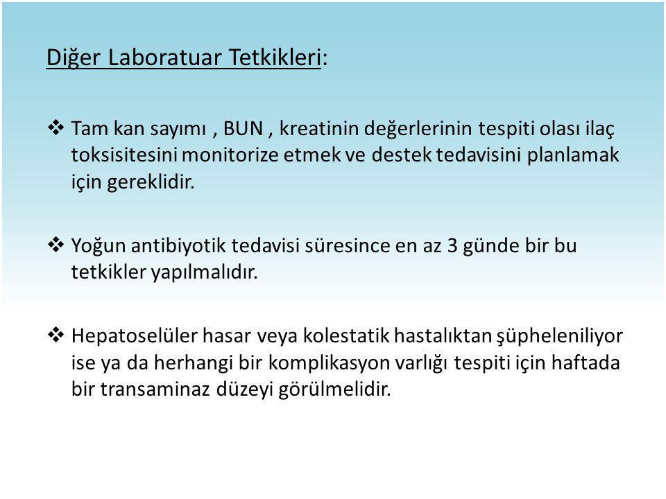 Diğer Laboratuar Tetkikleri: