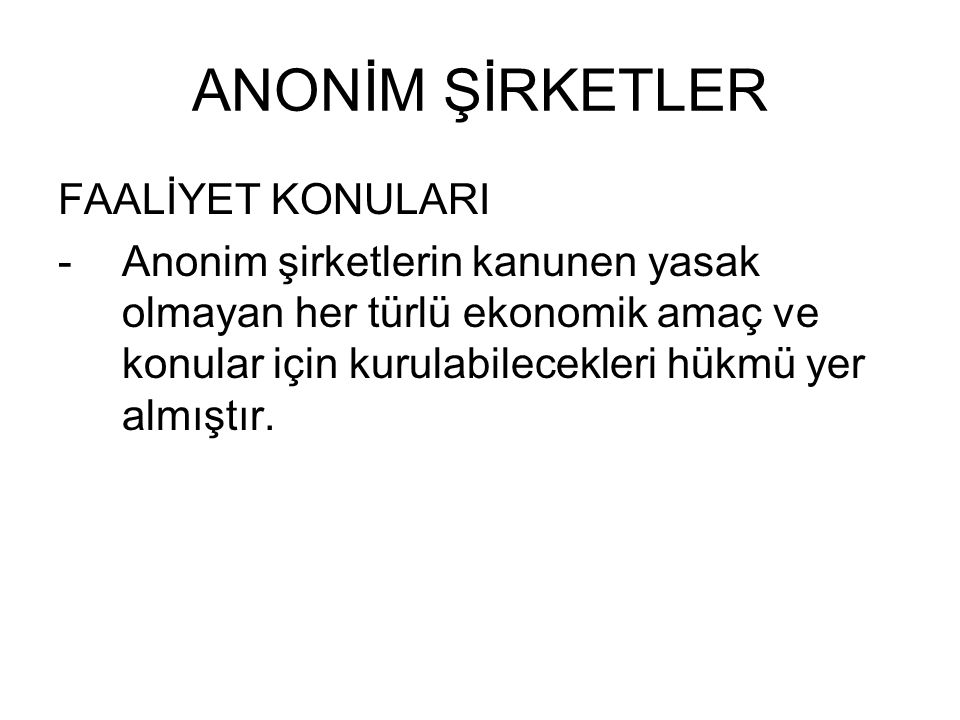ANONİM ŞİRKETLER FAALİYET KONULARI