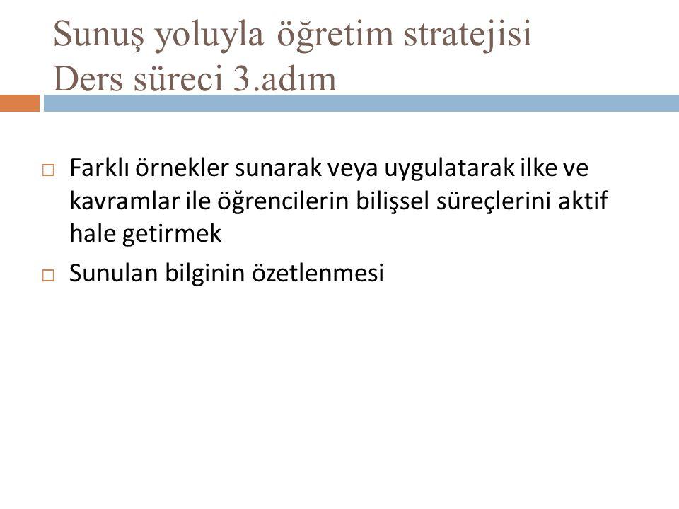 Sunuş yoluyla öğretim stratejisi Ders süreci 3.adım