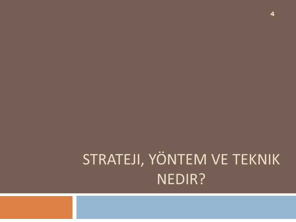 Strateji, Yöntem ve Teknik Nedir