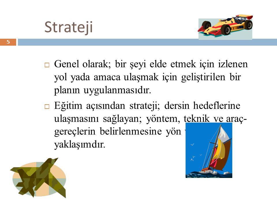 Strateji Genel olarak; bir şeyi elde etmek için izlenen yol yada amaca ulaşmak için geliştirilen bir planın uygulanmasıdır.