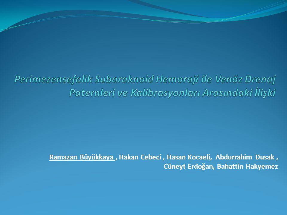 Perimezensefalik Subaraknoid Hemoraji ile Venöz Drenaj Paternleri ve Kalibrasyonları Arasındaki İlişki