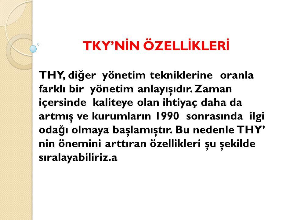 TKY'NİN ÖZELLİKLERİ