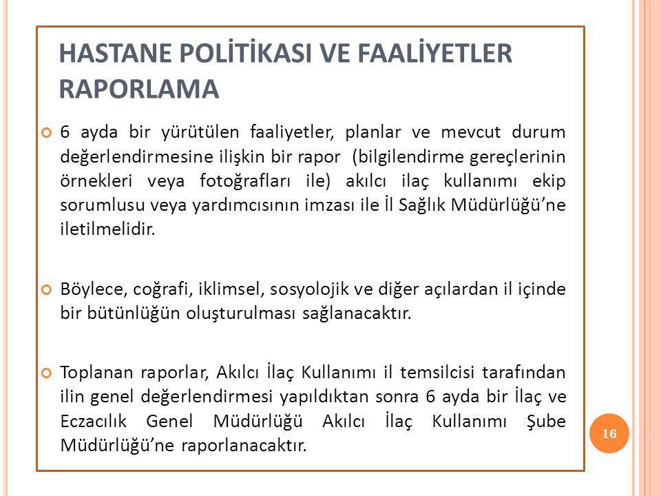 HASTANE POLİTİKASI VE FAALİYETLER RAPORLAMA
