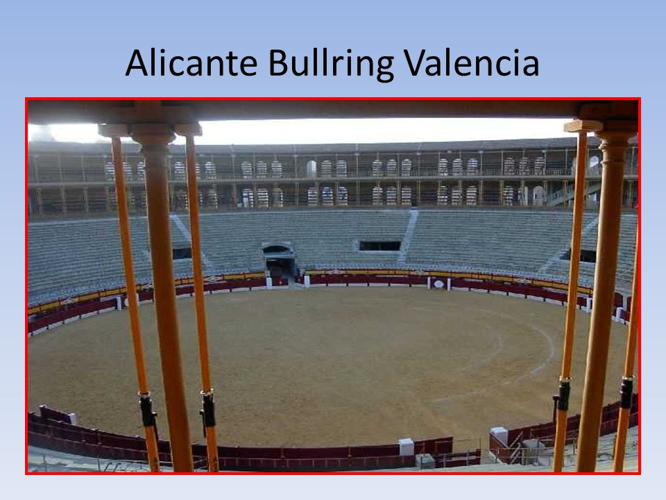 Alicante Bullring Valencia