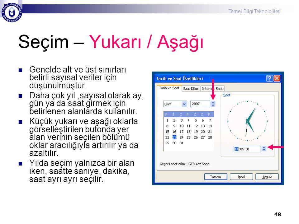 Seçim – Yukarı / Aşağı Genelde alt ve üst sınırları belirli sayısal veriler için düşünülmüştür.