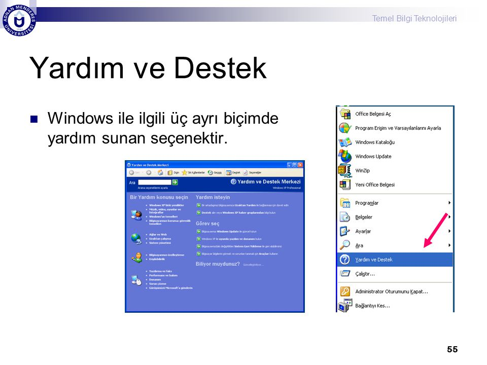 Yardım ve Destek Windows ile ilgili üç ayrı biçimde yardım sunan seçenektir.