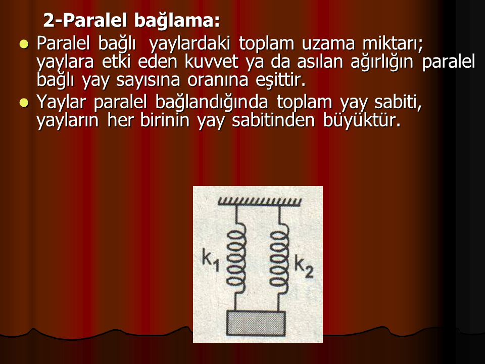 2-Paralel bağlama: