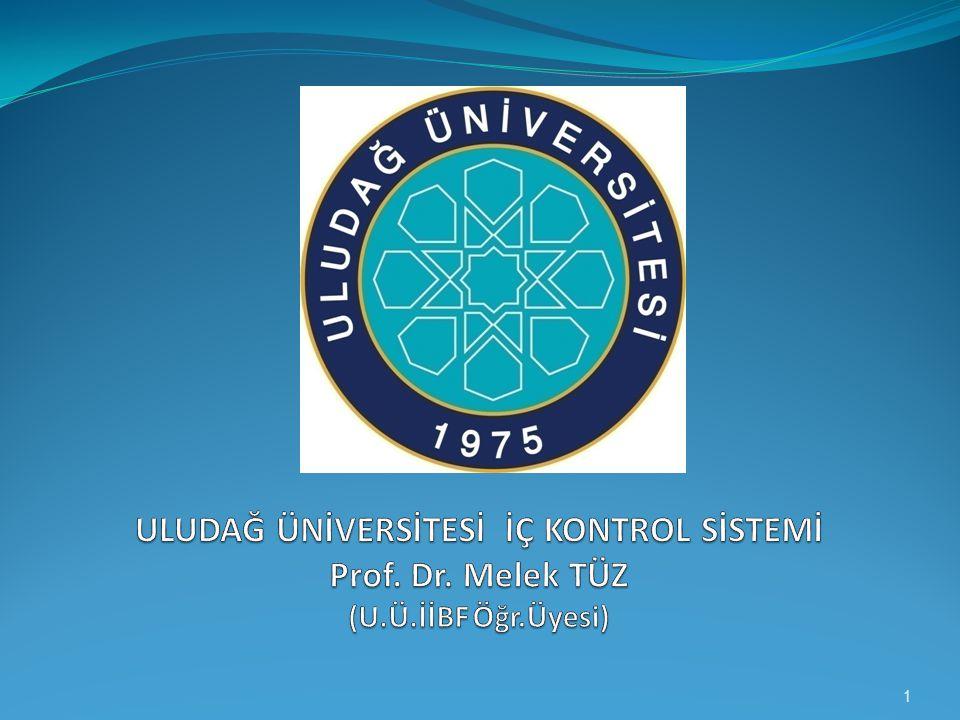 ULUDAĞ ÜNİVERSİTESİ İÇ KONTROL SİSTEMİ Prof. Dr. Melek TÜZ (U. Ü