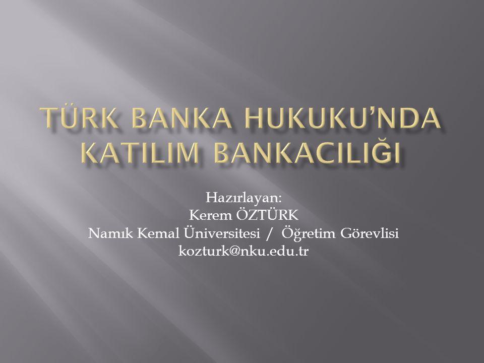 TÜRK BANKA HUKUKU'NDA KATILIM BANKACILIĞI