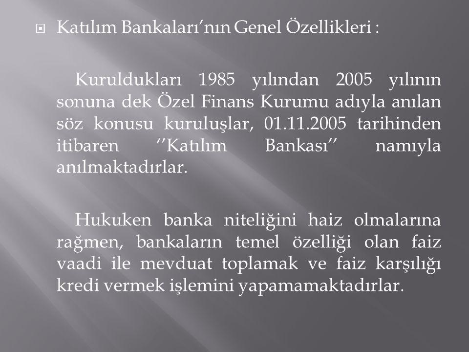 Katılım Bankaları'nın Genel Özellikleri :