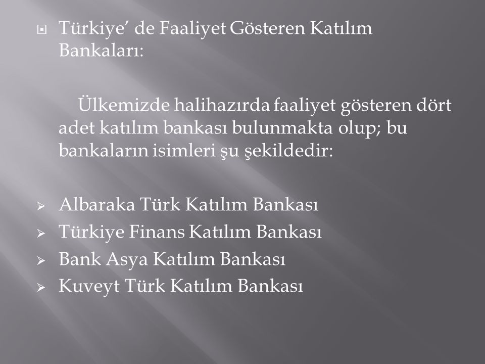 Türkiye' de Faaliyet Gösteren Katılım Bankaları: