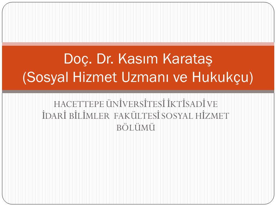 Doç. Dr. Kasım Karataş (Sosyal Hizmet Uzmanı ve Hukukçu)
