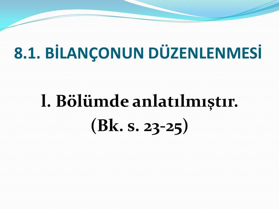 8.1. BİLANÇONUN DÜZENLENMESİ
