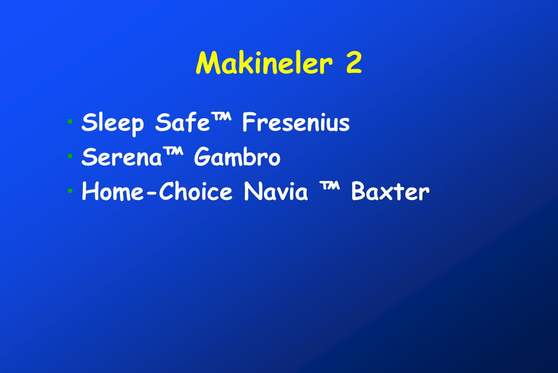 Makineler 2 Sleep Safe™ Fresenius Serena™ Gambro