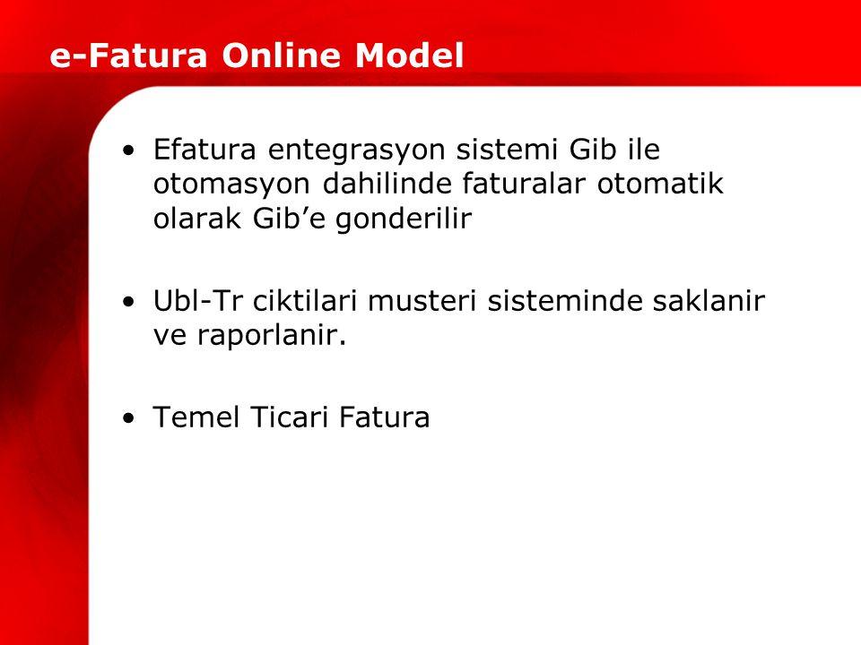 e-Fatura Online Model Efatura entegrasyon sistemi Gib ile otomasyon dahilinde faturalar otomatik olarak Gib'e gonderilir.