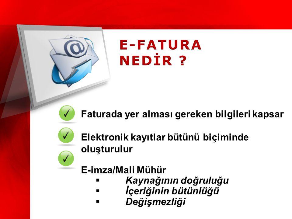 E-FATURA NEDİR Faturada yer alması gereken bilgileri kapsar