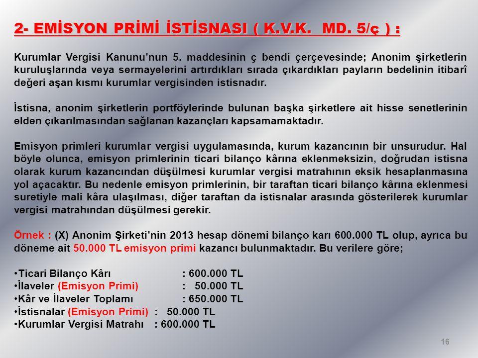 2- EMİSYON PRİMİ İSTİSNASI ( K.V.K. MD. 5/ç ) :