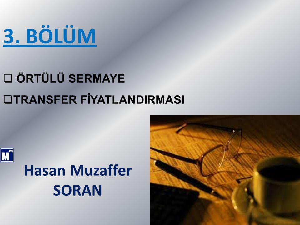 3. BÖLÜM ÖRTÜLÜ SERMAYE TRANSFER FİYATLANDIRMASI Hasan Muzaffer SORAN