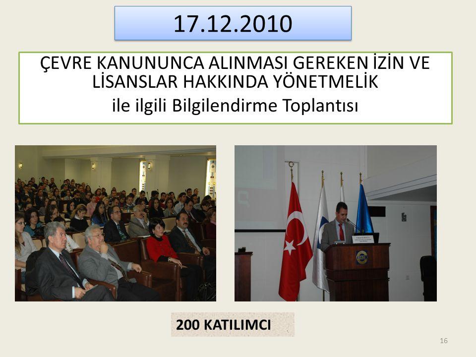 17.12.2010 ÇEVRE KANUNUNCA ALINMASI GEREKEN İZİN VE LİSANSLAR HAKKINDA YÖNETMELİK ile ilgili Bilgilendirme Toplantısı