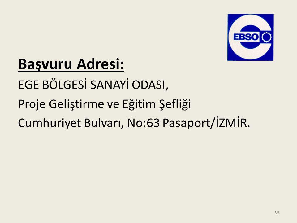 Başvuru Adresi: EGE BÖLGESİ SANAYİ ODASI,