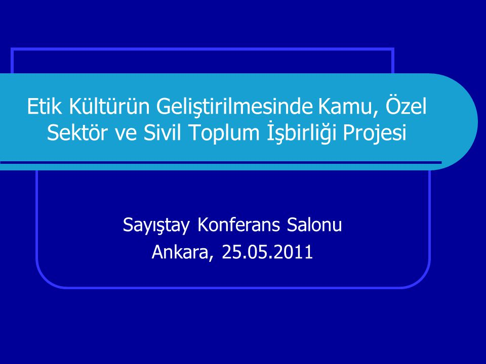 Sayıştay Konferans Salonu Ankara, 25.05.2011