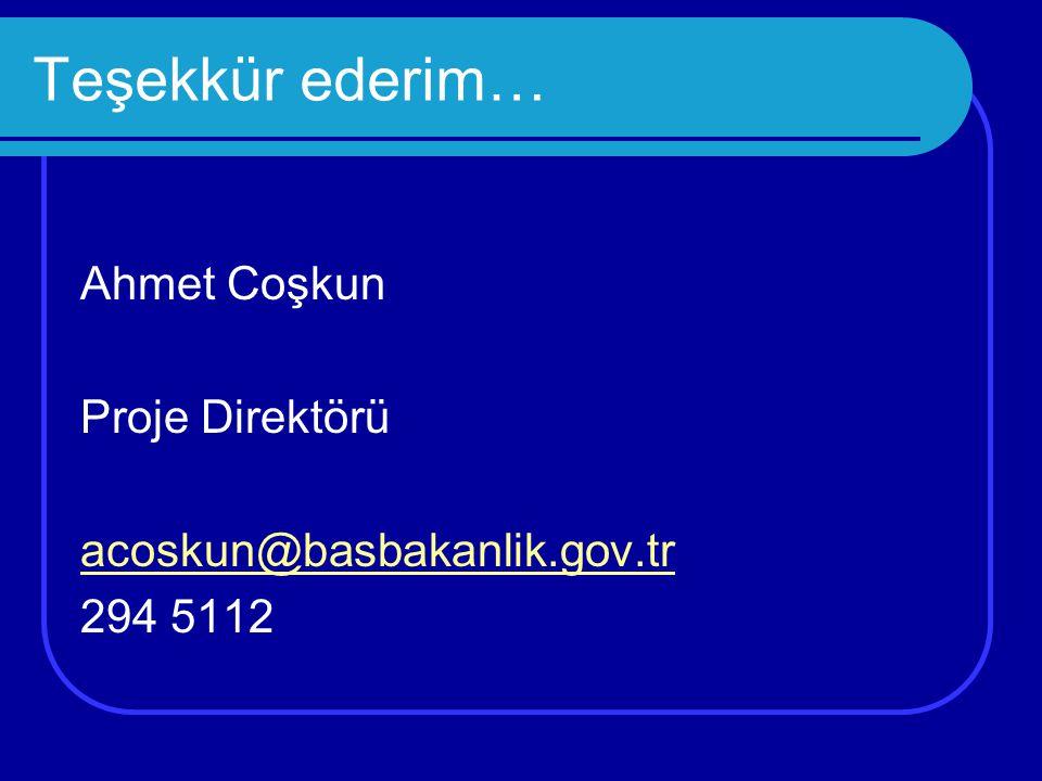Teşekkür ederim… Ahmet Coşkun Proje Direktörü